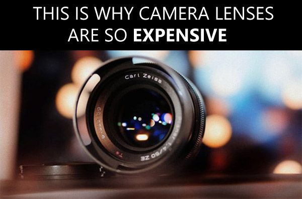 This Is Why Camera Lenses Are Expensive