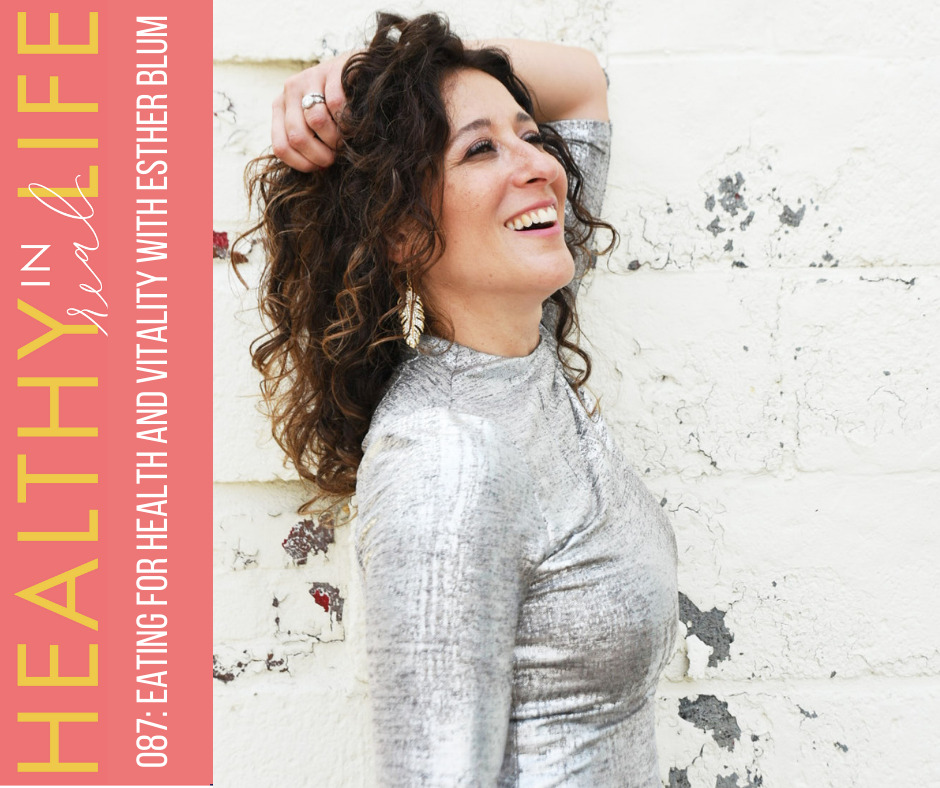087: Eating for health and vitality with Esther Blum