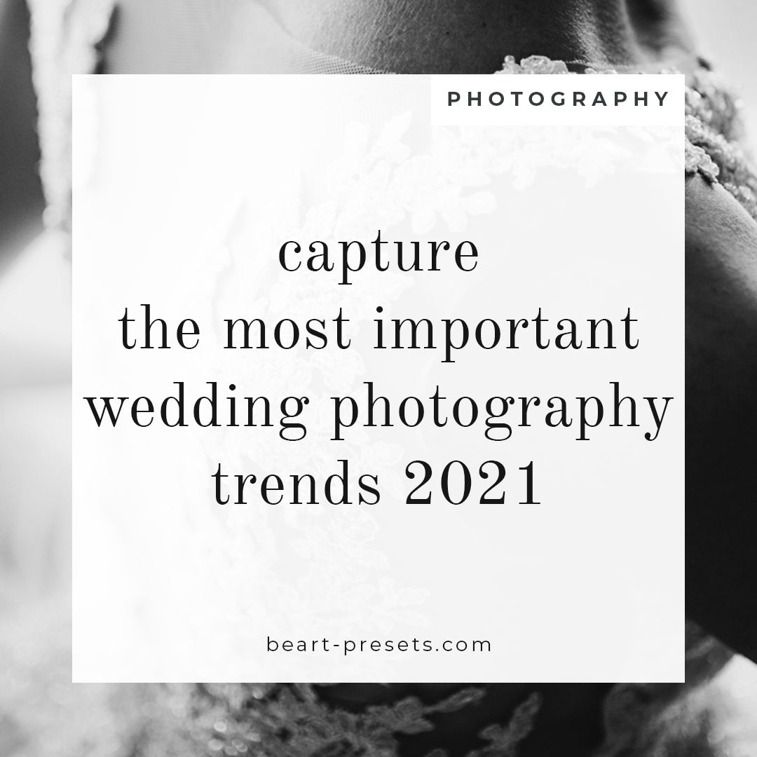 Capture the Most Important: Wedding Photography Trends 2021
