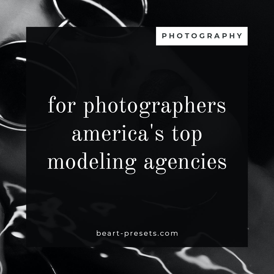 For Photographers: America's Top Modeling Agencies