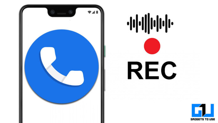How to Access, Listen, and Delete Google Call Recording On Android