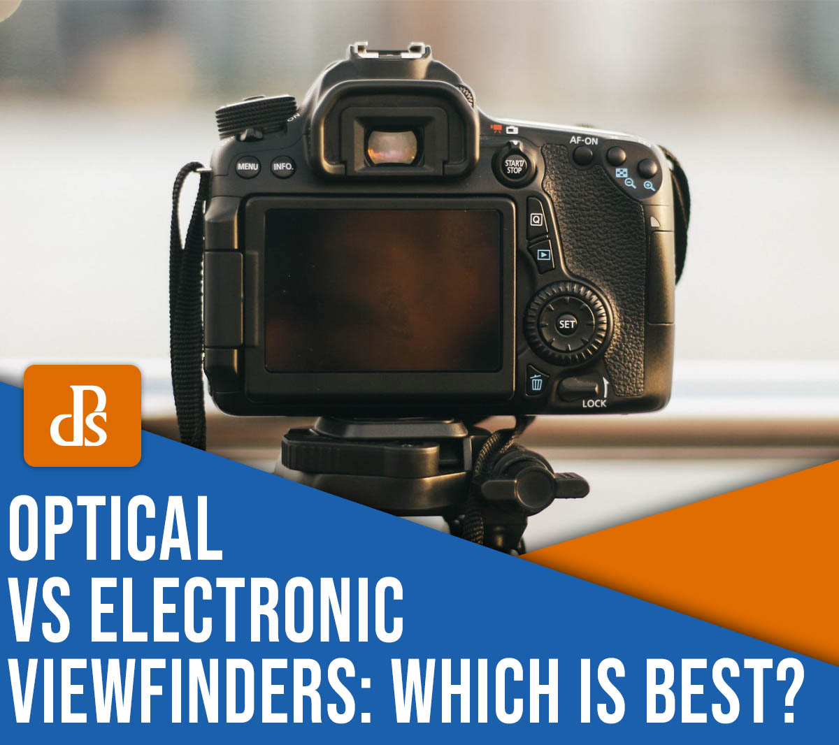 Optical Versus Electronic Viewfinders: Which Is Best in 2021?