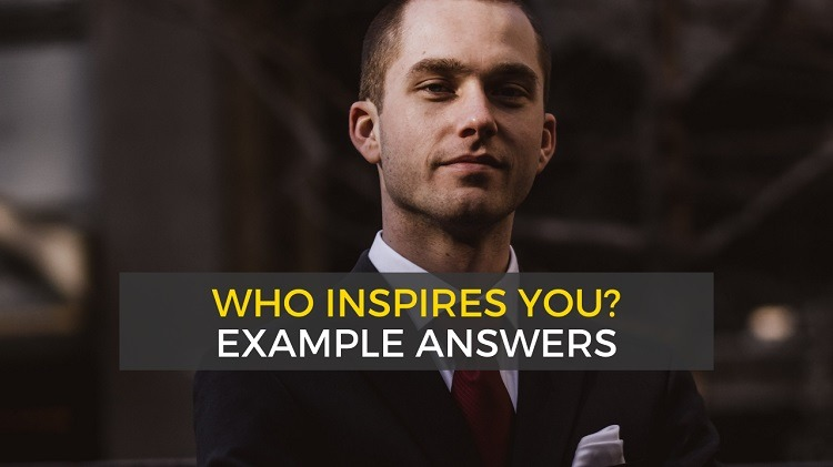 """Answers to """"Who Inspires You?"""" (5 Examples)"""