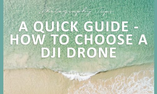 How to Choose a Drone – A Guide to the Best DJI Drones for Travel Photography