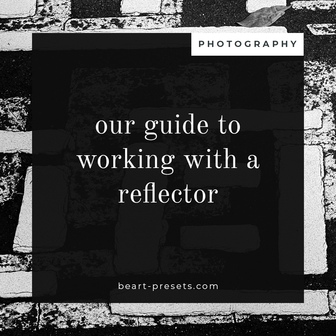 Our Guide to Working with a Reflector