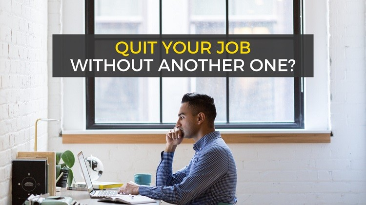 Should You Quit a Job Without Another Lined Up?