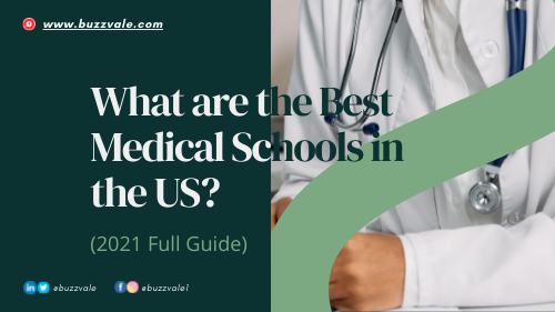 What are the Best Medical Schools in the US? (2021 Full Guide)