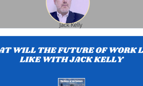What Will The Future of Work Look Like with Jack Kelly